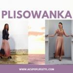 Plisowanka – ponadczasowa i bardzo kobieca