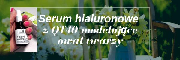 Serum hialuronowe z QT40 modelujące owal twarzy